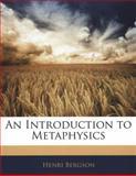 An Introduction to Metaphysics, Henri Bergson, 114167839X