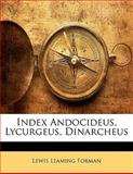 Index Andocideus, Lycurgeus, Dinarcheus, Lewis Leaming Forman, 1141818396