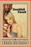 Doubles Faces, Paulo Da Costa, 1492138398