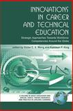 Innovations in Career and Technical Education : Strategic Approaches Towards Workforce Competencies Around the Globe (PB), , 1593118392
