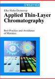 Applied Thin-Layer Chromatography : Best Practice and Avoidance of Mistakes, Hahn-Deinstrop, Elke, 3527298398