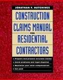 Construction Claims Manual for Residential Contractors, Hutchings, Jonathan F., 0070318395
