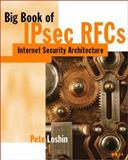Big Book of IPsec RFCs : IP Security Architecture, Pete Loshin, 0124558399