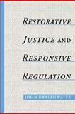 Restorative Justice and Responsive Regulation, Braithwaite, John, 0195158393