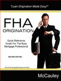 FHA Loan Origination Guide : Reference Guide for Mortgage Professionals, Jarvant Group, 0981838391