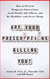 Are Your Prescriptions Killing You?, Armon B. Neel and Bill Hogan, 145160839X