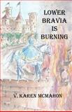 Lower Bravia Is Burning, V. Karen McMahon, 147836839X
