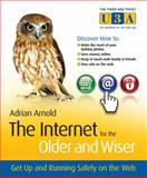 The Internet for the Older and Wiser, Adrian Arnold, 0470748397