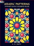 Arabic Patterns Stained Glass Coloring Book, A. G. Smith, 0486448398