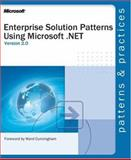 Enterprise Solution Patterns Using Microsoft . NET, Holme, D. and Microsoft Official Academic Course Staff, 0735618399