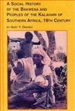 A Social History of the Bakwena and Peoples of the Kalahari of Southern Africa, 19th Century 9780773478398
