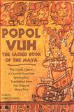 Popol Vuh : The Sacred Book of the Maya - The Great Classic of Central American Spirituality, Translated from the Original Maya Text, , 0806138394