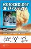 Ecotoxicology of Explosives, Lotufo, Guilherme and Kuperman, Roman G., 084932839X