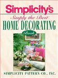 Simplicity's Simply the Best Home Decorating, Simplicity Pattern Co. Staff, 0918178398