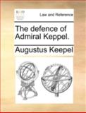 The Defence of Admiral Keppel, Augustus Keepel, 1170368395