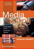 Media Selling : Television, Print, Internet, Radio, Warner, Charles and Warner, 1405158395