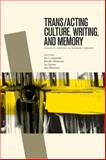 Trans/acting Culture, Writing, and Memory : Essays in Honour of Barbara Godard, , 1554588391