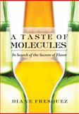 A Taste of Molecules, Diane Fresquez, 1558618392