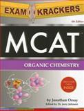 ExamKrackers MCAT Organic Chemistry, Jonathan Orsay, 1893858391