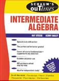 Schaum's Outline of Theory and Problems of Intermediate Algebra, Steege, Ray and Bailey, Kerry, 0070608393