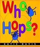 Who Hops?, Katie Davis, 0152018395