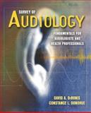 Survey of Audiology : Fundamentals for Audiologists and Health Professionals, DeBonis, David A. and Donohue, Constance L., 0205338399