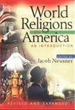 World Religions in America : An Introduction, Neusner, Jacob, 0664258395