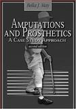 Amputations and Prosthetics : A Case Study Approach, May, Bella J., 080360839X