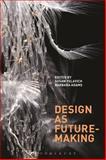 Design As Future-Making, , 0857858394