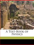 A Text-Book of Physics, William Watson, 114980839X