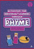 Activities for Individual Learning Through Rhyme : Resources for the Early Years Practitioner, Bowkett, Wendy, 1441168397