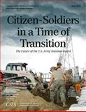 Citizen-Soldiers in a Time of Transition : The Future of the U. S. Army National Guard, Kostro, Stephanie Sanok, 1442228393