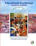 Educational Psychology : Windows on Classrooms, Eggen, Paul D. and Kauchak, Donald P., 0131108409