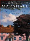 Late Lark Singing, Sybil Marshall, 014025840X