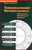Turbomachinery Rotordynamics : Phenomena, Modeling, and Analysis, Childs, Dara, 047153840X