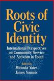 Roots of Civic Identity : International Perspectives on Community Service and Activism in Youth, , 052102840X