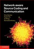 Network-Aware Source Coding and Communication, Sarshar, Nima and Wu, Xiaolin, 0521888409