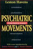 Psychiatric Movements : From Sects to Science, Havens, Leston, 0765808404