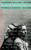 Tennessee Williams' Letters to Donald Windham, 1940-1965, Tennessee Williams, 082031840X