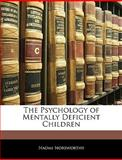 The Psychology of Mentally Deficient Children, Naomi Norsworthy, 1143508408
