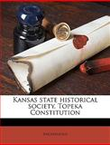 Kansas State Historical Society Topeka Constitution, Anonymous and Anonymous, 1149928409