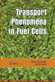 Transport Phenomena in Fuel Cells, B. Sunden, 1853128406
