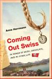 Coming Out Swiss, Anne Herrmann, 029929840X