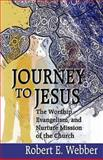 Journey to Jesus, Robert E. Webber, 0687068401