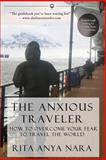 The Anxious Traveler, Rita Anya Nara, 0989498409