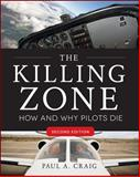 Killing Zone How and Why Pilots Die, Craig, Paul A., 0071798404