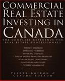 Commercial Real Estate Investing in Canada : The Complete Reference for Real Estate Professionals, Boiron, Pierre and Boiron, Claude, 047083840X