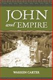 John and Empire : Initial Explorations, Carter, Gary W. and Carter, Warren, 0567028402