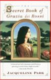 The Secret Book of Grazia Dei Rossi, Jacqueline Park, 0684848406