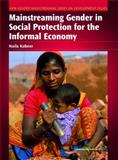Mainstreaming Gender in Social Protection for the Informal Economy, Kabeer, Naila, 0850928400